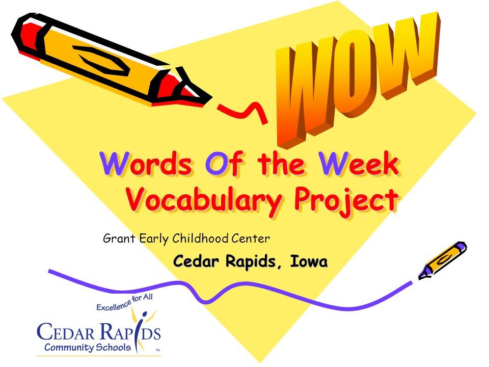 Words Of the Week Vocabulary Project Cedar Rapids, Iowa Grant Early Childhood Center