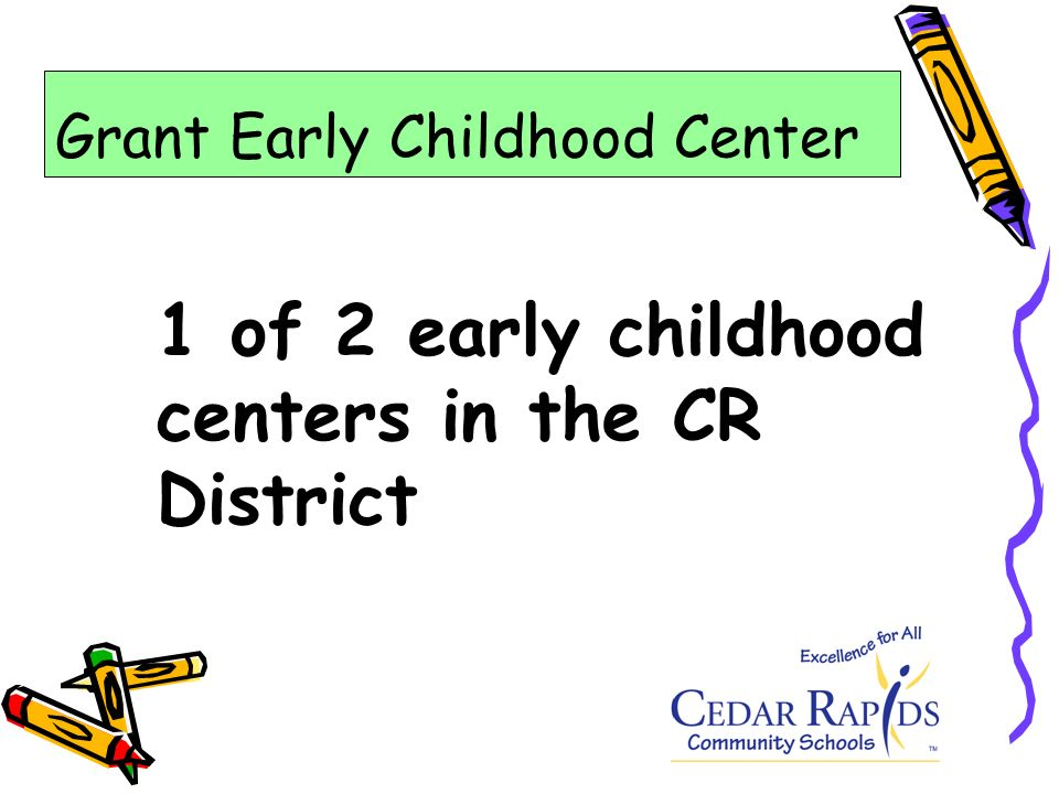 1 of 2 early childhood centers in the CR District Grant Early Childhood Center