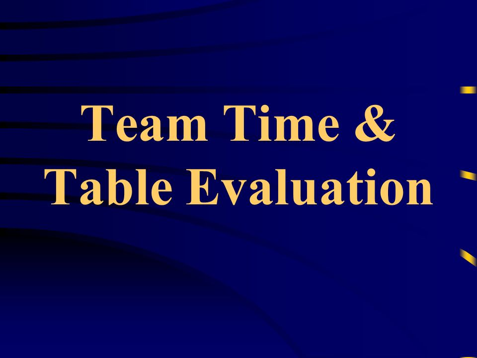 Team Time & Table Evaluation