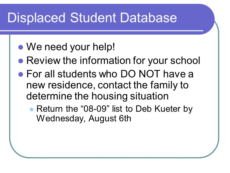 Displaced Student Database We need your help.