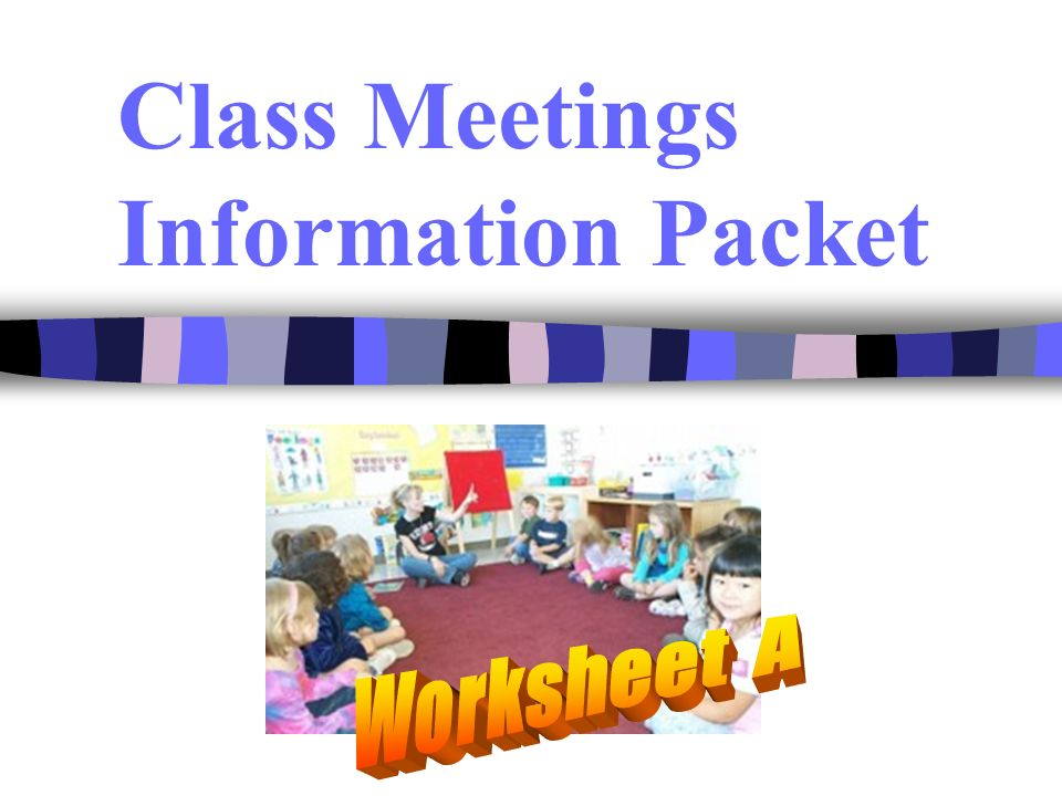 Class Meetings Information Packet
