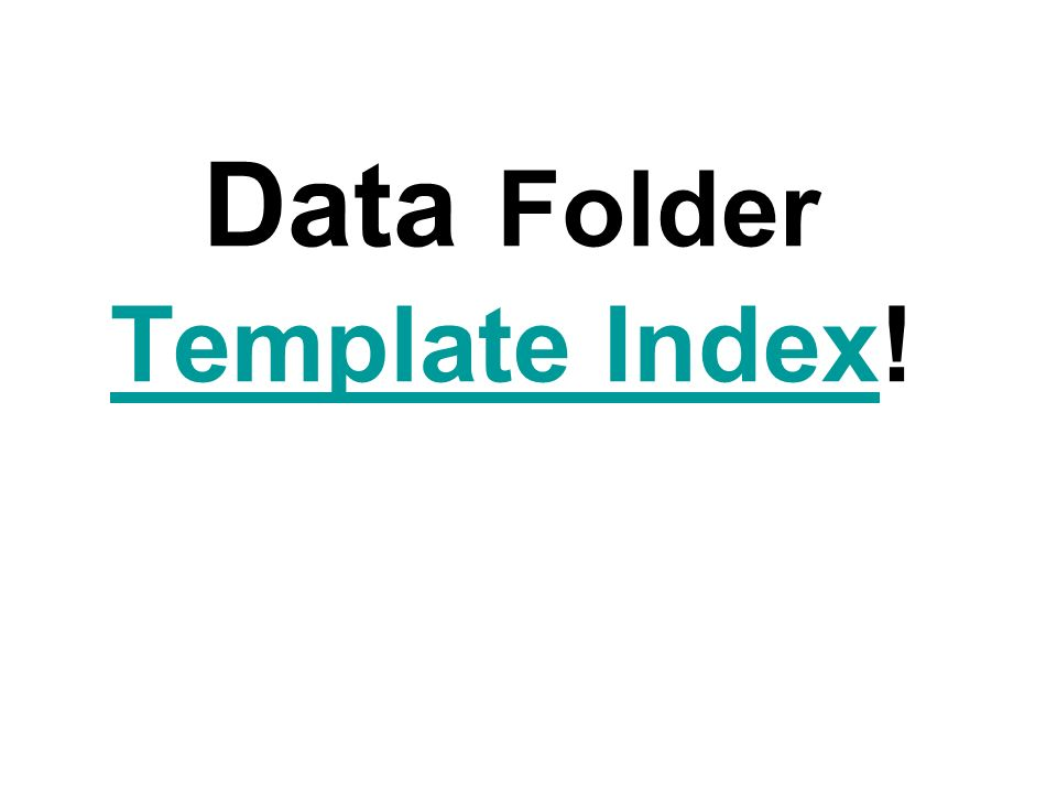 Data Folder Template Index! Template Index