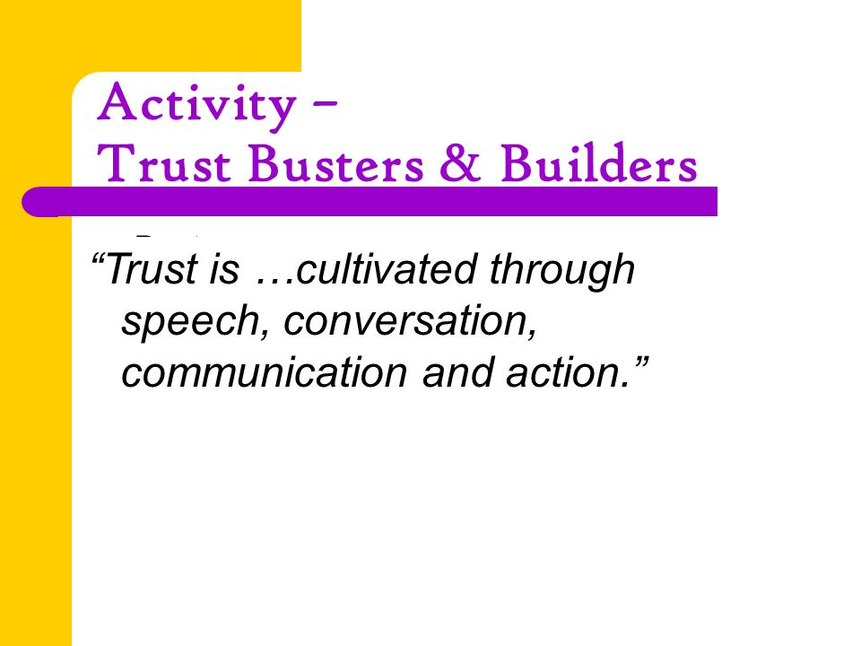 Activity – Trust Busters & Builders Busters – Talk, talk, talk – Disengaged – Pessimistic – But….