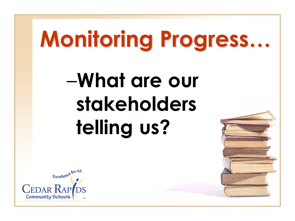 Monitoring Progress… – What are our stakeholders telling us