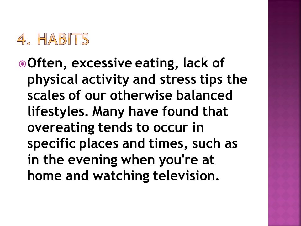 Often, excessive eating, lack of physical activity and stress tips the scales of our otherwise balanced lifestyles.