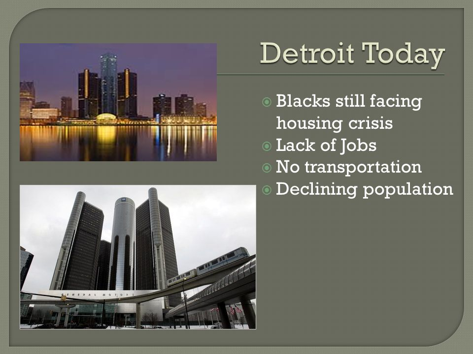 Blacks still facing housing crisis Lack of Jobs No transportation Declining population