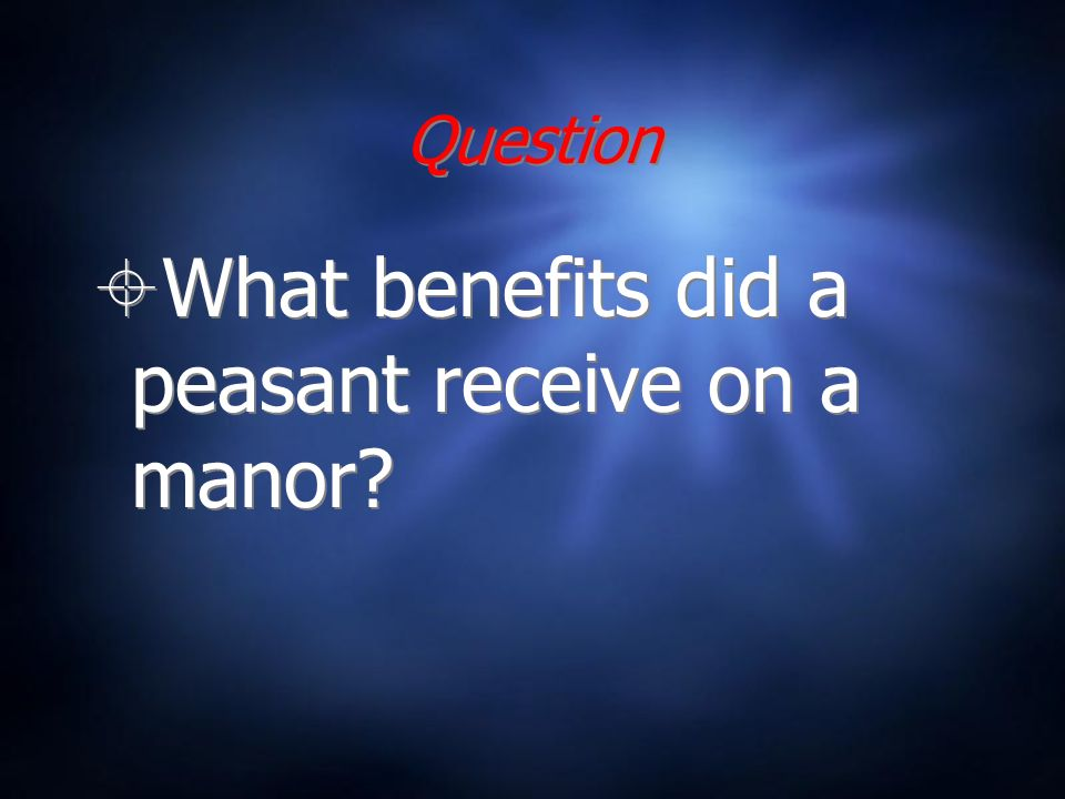 Question What benefits did a peasant receive on a manor