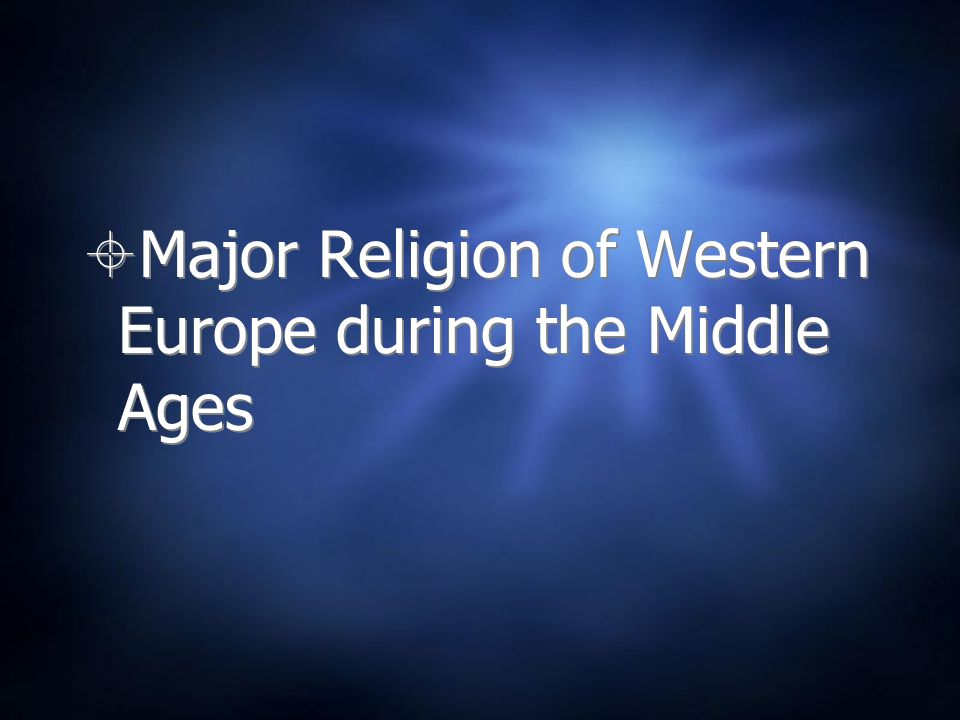 Major Religion of Western Europe during the Middle Ages