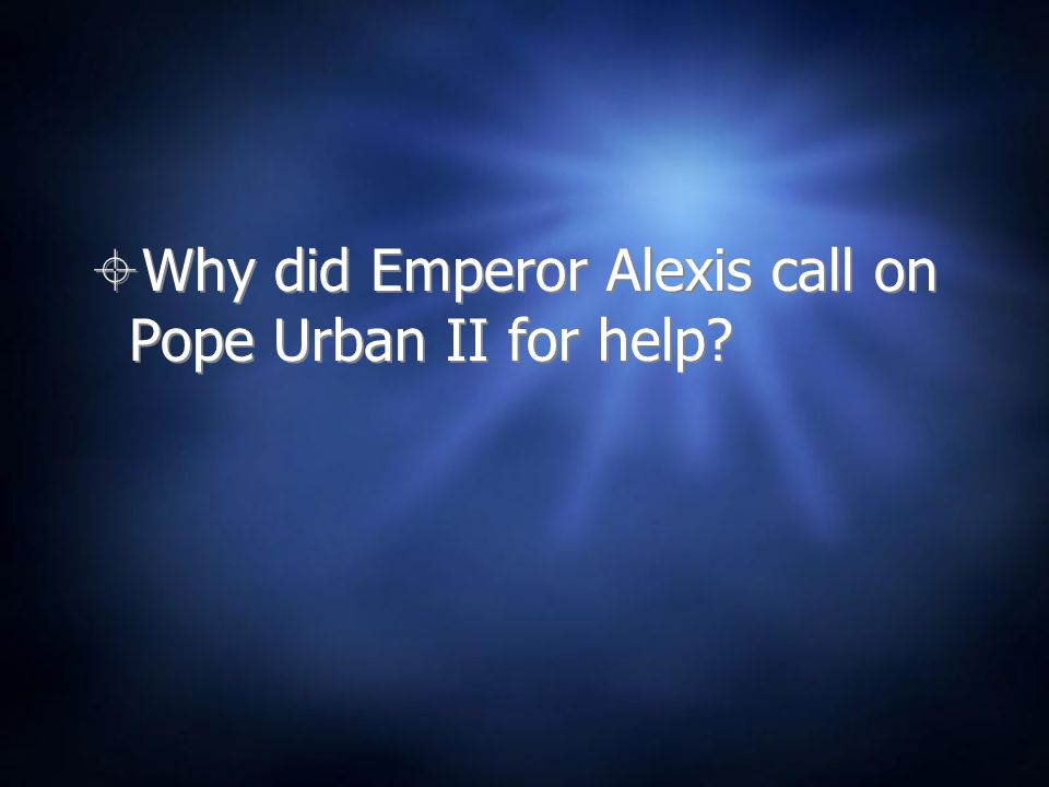Why did Emperor Alexis call on Pope Urban II for help