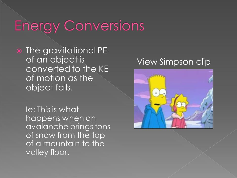 The gravitational PE of an object is converted to the KE of motion as the object falls.