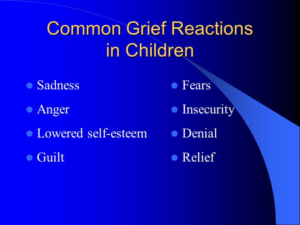 Grieving in Childhood Grief responses can be acute or subtle and hard to observe.