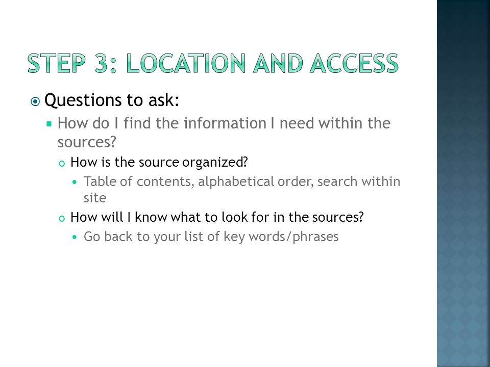 Questions to ask: How do I find the information I need within the sources.