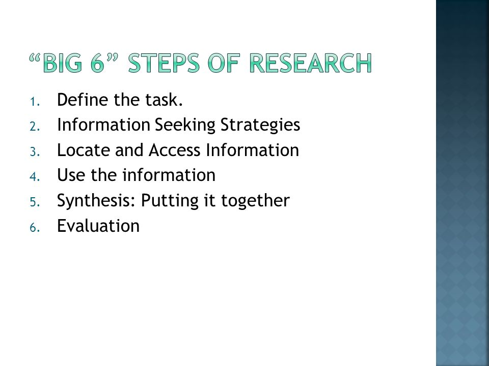 1. Define the task. 2. Information Seeking Strategies 3.