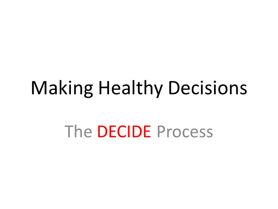Making Healthy Decisions The DECIDE Process