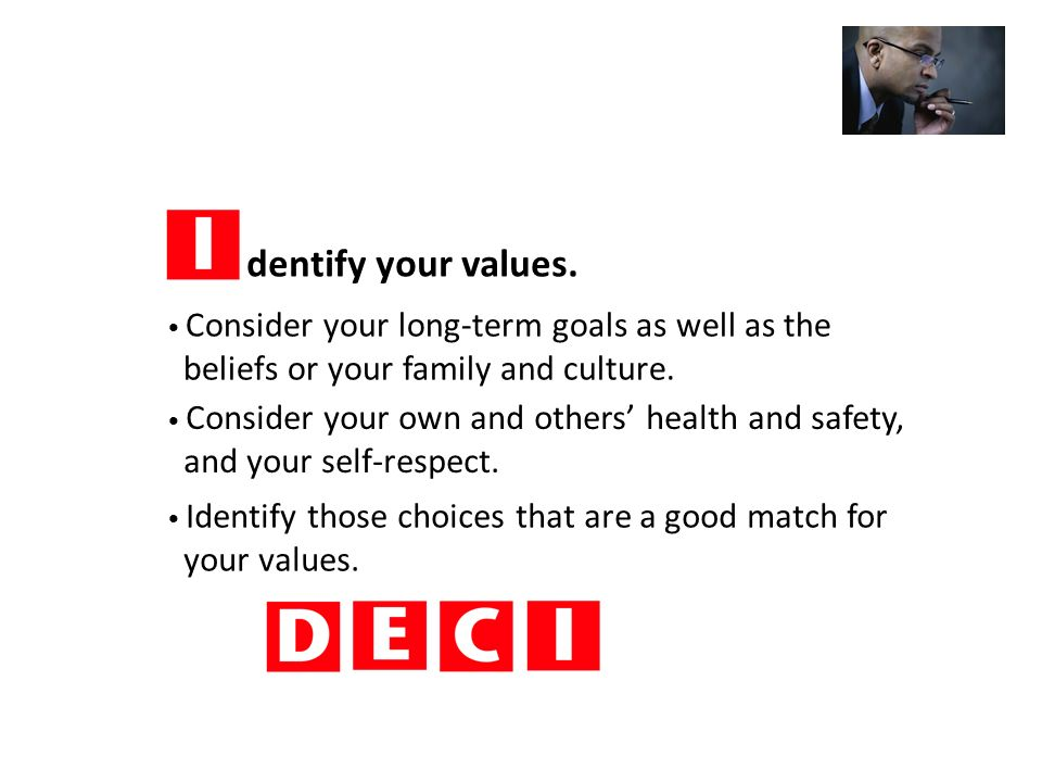 dentify your values.