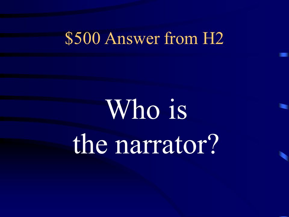 $500 Question from H2 person who tells a story