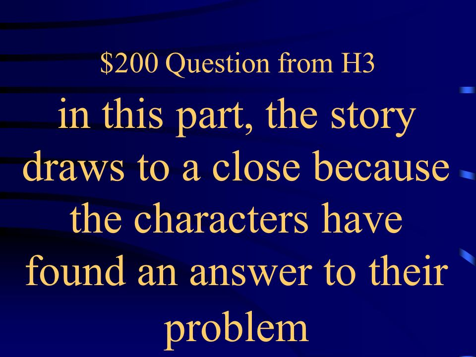 $100 Answer from H3 What is the mood or tone