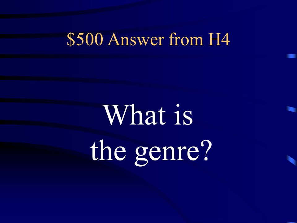 $500 Question from H4 the name used to identify the category or type of literature