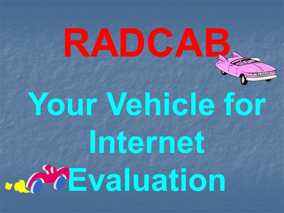 RADCAB Your Vehicle for Internet Evaluation