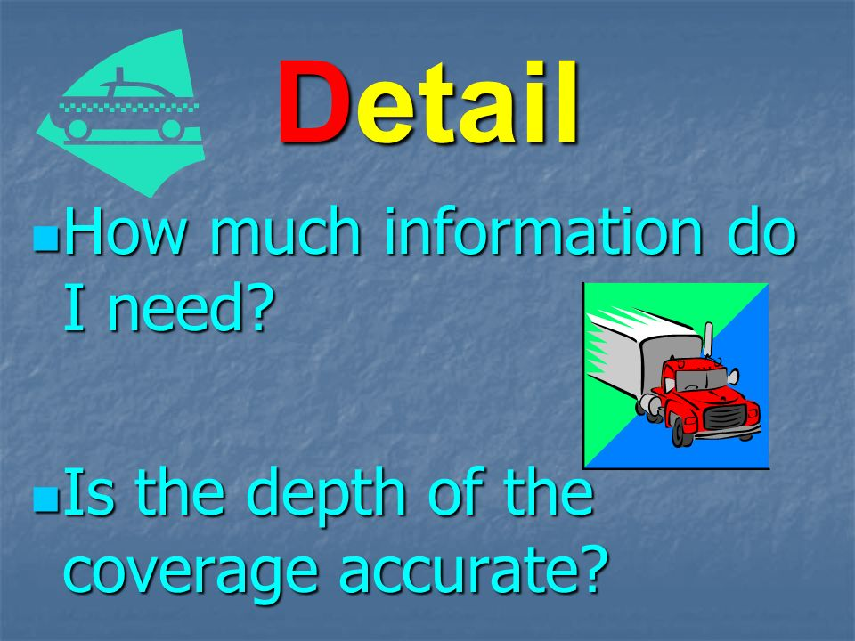 Detail How much information do I need. How much information do I need.