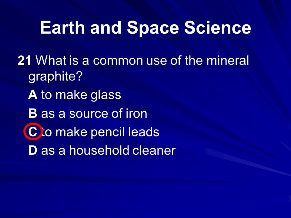 Earth and Space Science 21 What is a common use of the mineral graphite.
