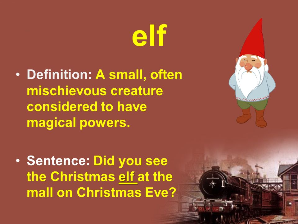 elf Definition: A small, often mischievous creature considered to have magical powers.