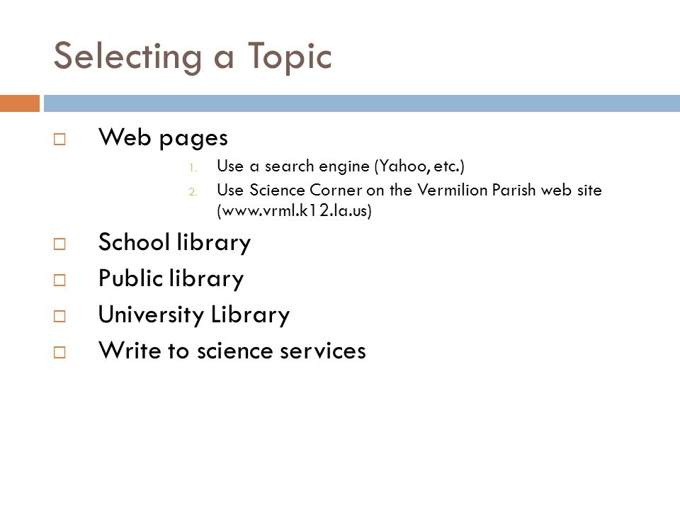 Selecting a Topic Web pages 1. Use a search engine (Yahoo, etc.) 2.