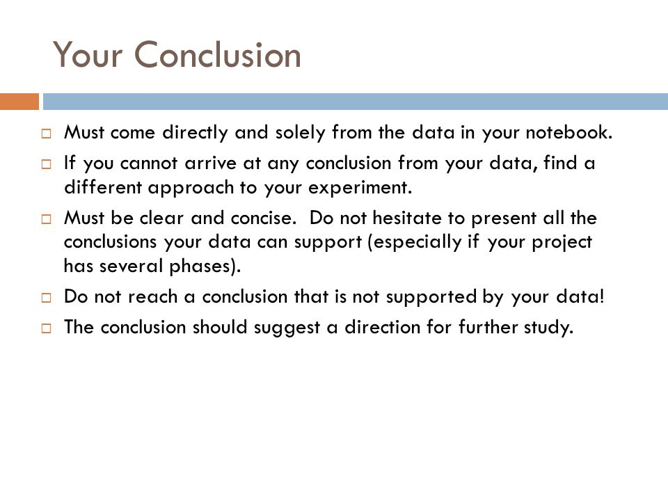 Your Conclusion Must come directly and solely from the data in your notebook.