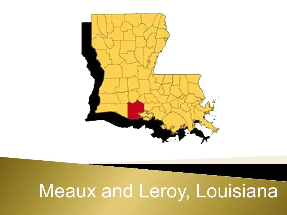 Meaux and Leroy, Louisiana