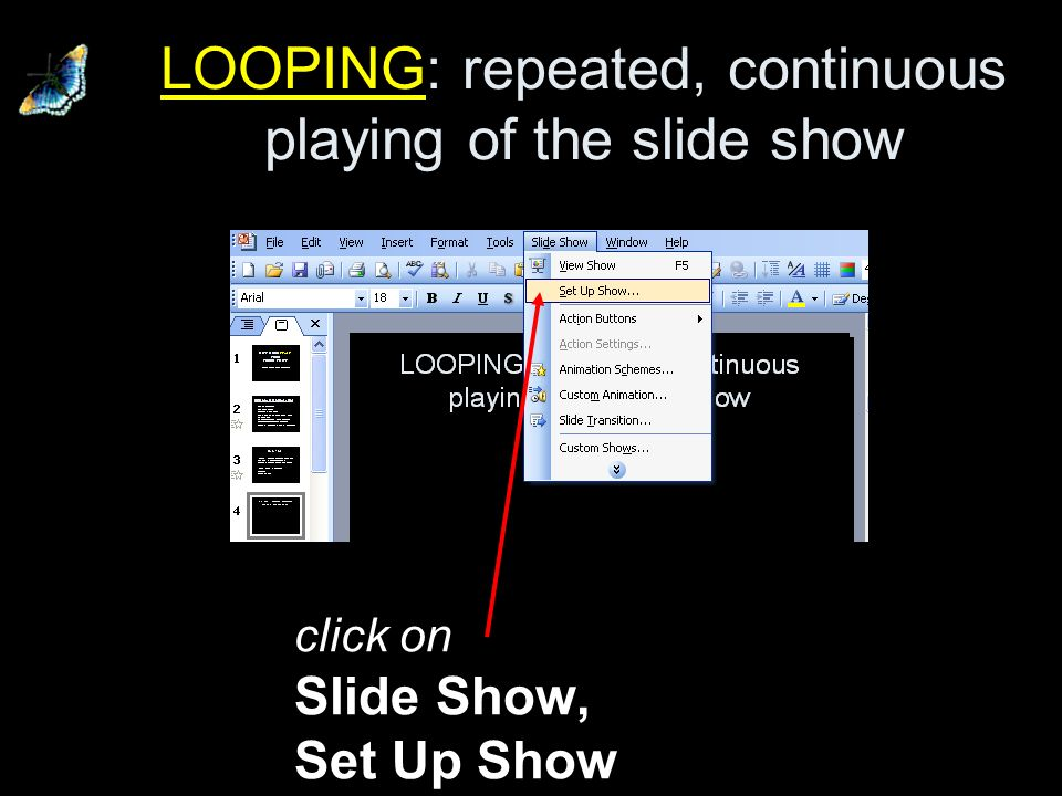 Quick Tips: for more effective presentations Looping: repeating the power-point over and over for students to look at –(good for word ppts.