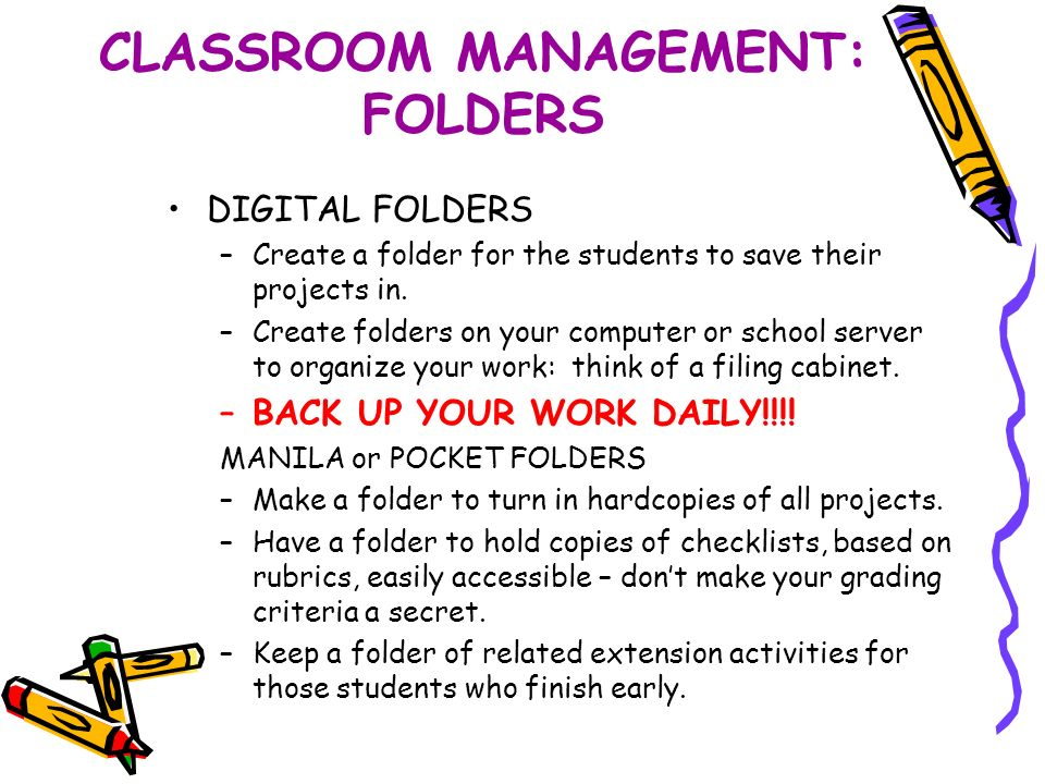 DIGITAL FOLDERS –Create a folder for the students to save their projects in.