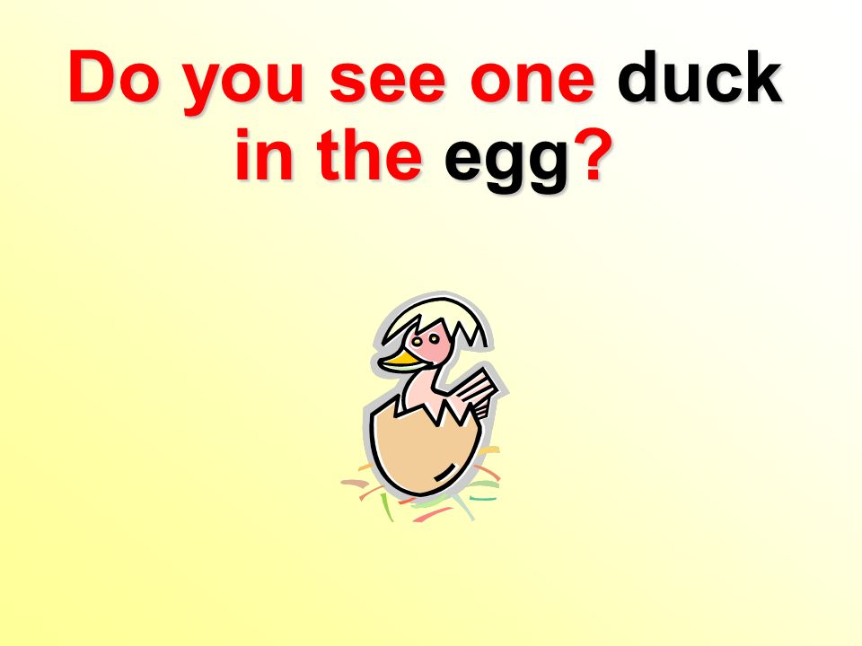 Do you see one duck in the egg