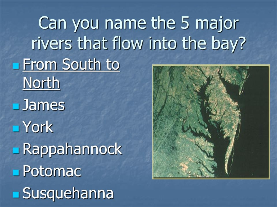 Can you name the 5 major rivers that flow into the bay.