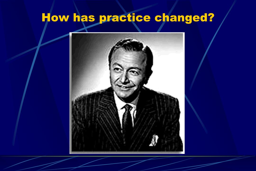 How has practice changed