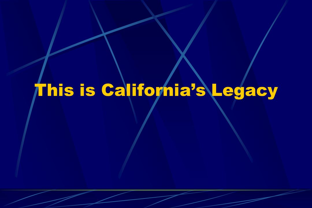 This is Californias Legacy