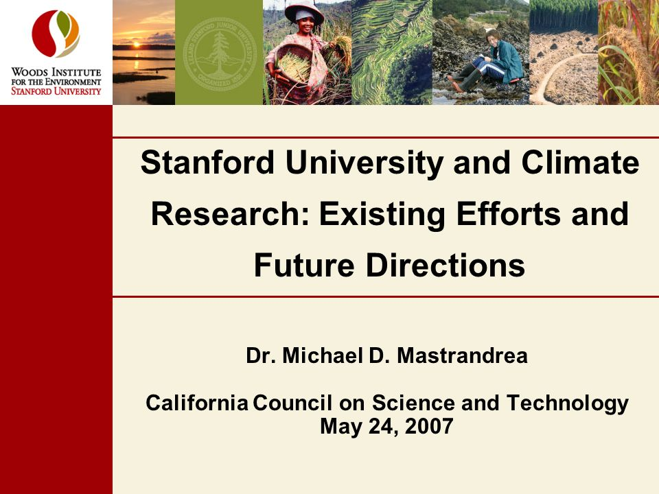 Stanford University and Climate Research: Existing Efforts and Future Directions Dr.
