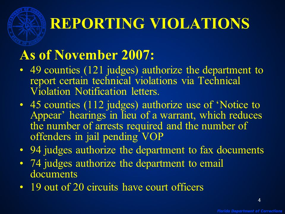 4 REPORTING VIOLATIONS As of November 2007: 49 counties (121 judges) authorize the department to report certain technical violations via Technical Violation Notification letters.