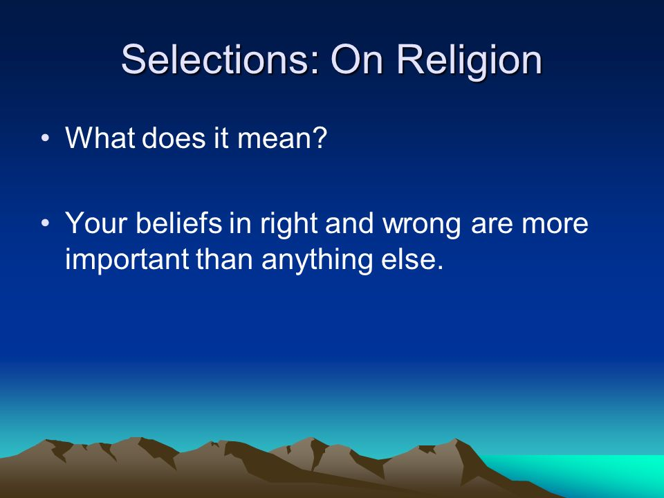 Selections: On Religion What does it mean.
