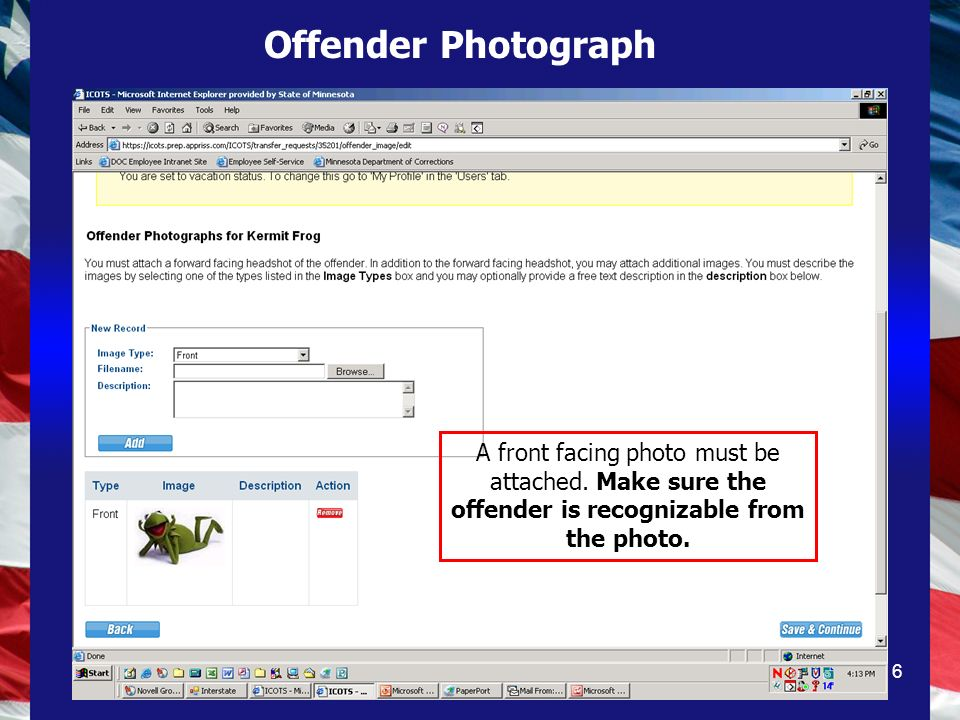 6 A front facing photo must be attached. Make sure the offender is recognizable from the photo.
