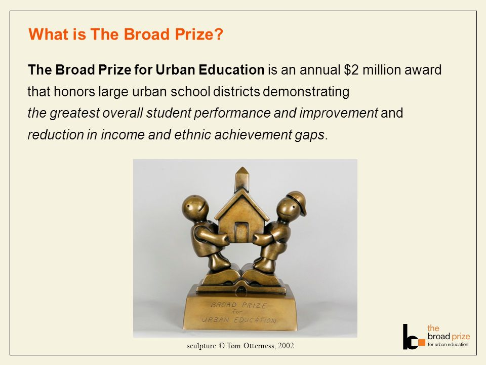 What is The Broad Prize.