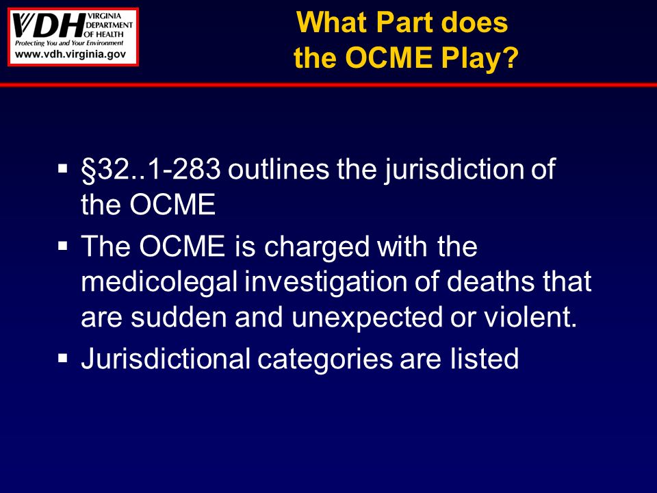 What Part does the OCME Play.