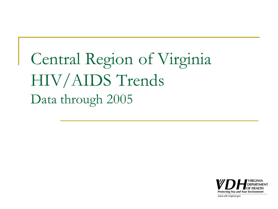 Central Region of Virginia HIV/AIDS Trends Data through 2005