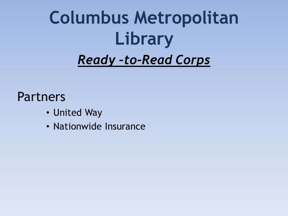 Columbus Metropolitan Library Ready –to-Read Corps Partners United Way Nationwide Insurance
