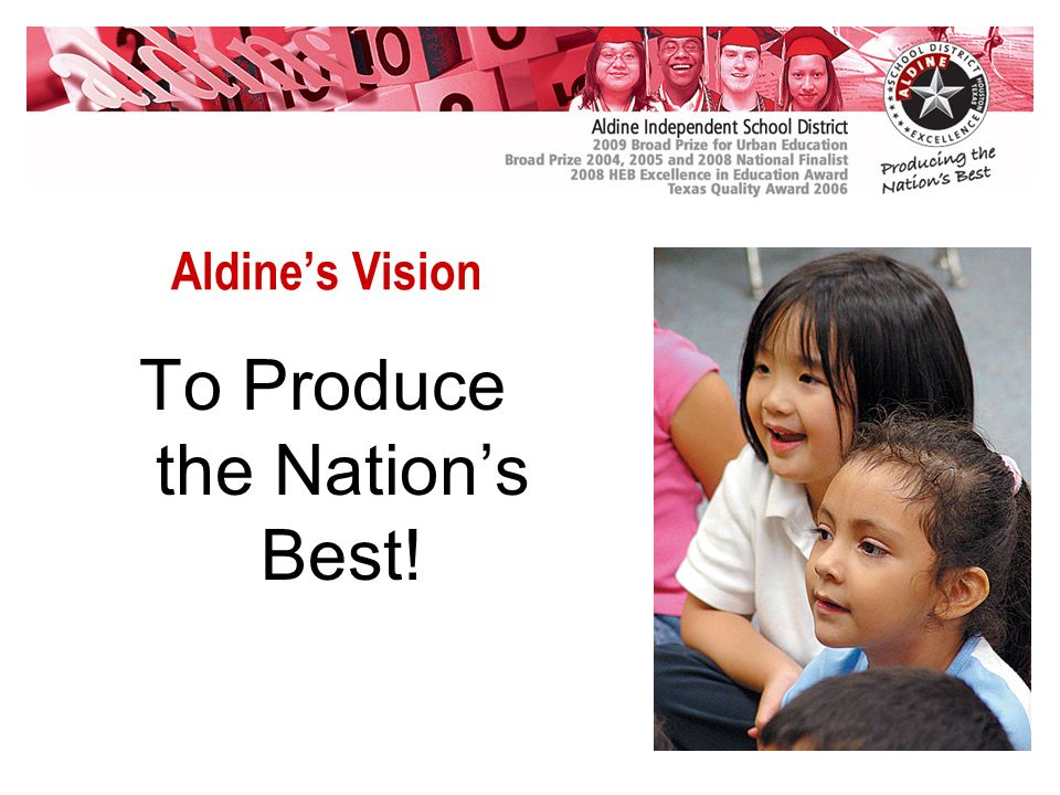 Aldines Vision To Produce the Nations Best!