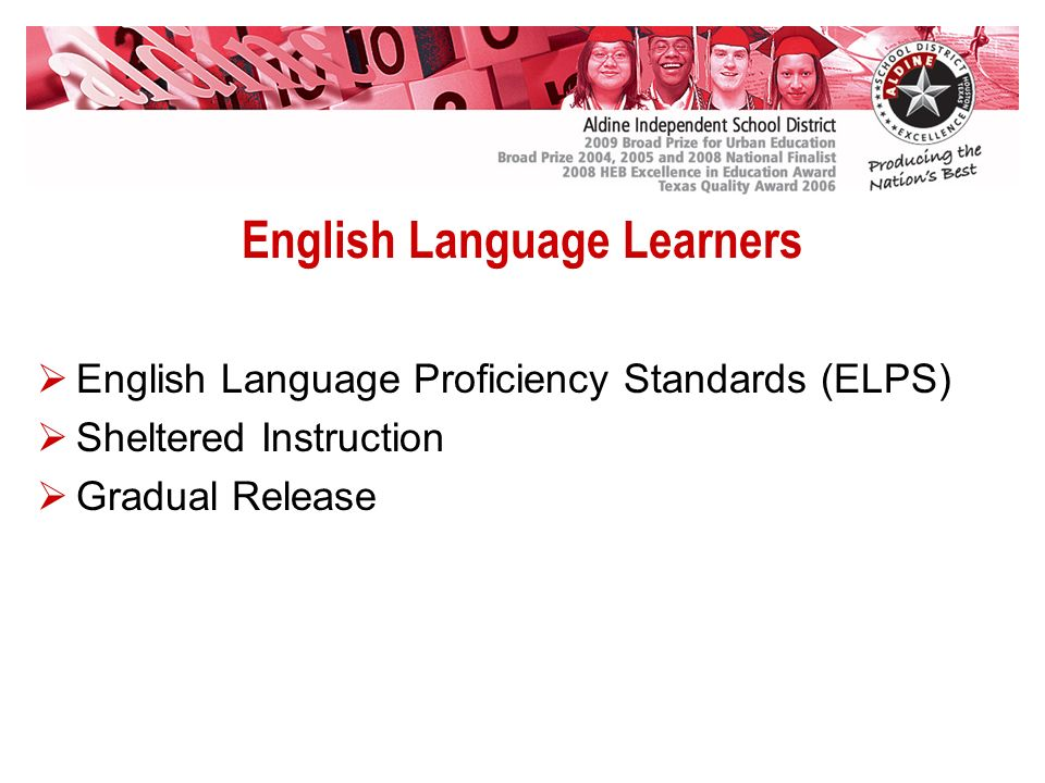 English Language Learners English Language Proficiency Standards (ELPS) Sheltered Instruction Gradual Release