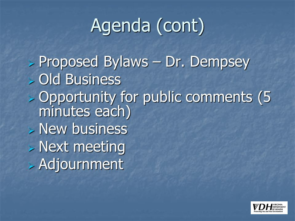 Agenda (cont) Proposed Bylaws – Dr. Dempsey Proposed Bylaws – Dr.