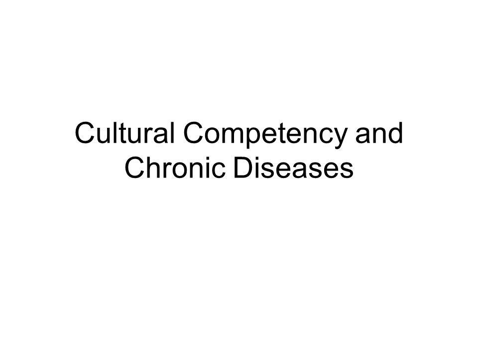 Cultural Competency and Chronic Diseases