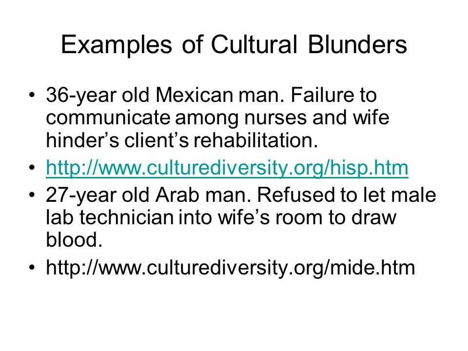 Examples of Cultural Blunders 36-year old Mexican man.