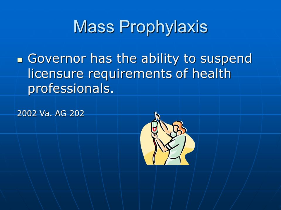 Mass Prophylaxis Governor has the ability to suspend licensure requirements of health professionals.