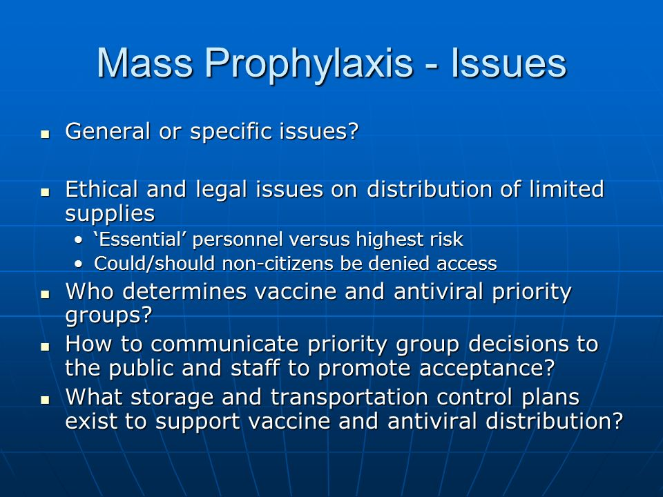 Mass Prophylaxis - Issues General or specific issues.